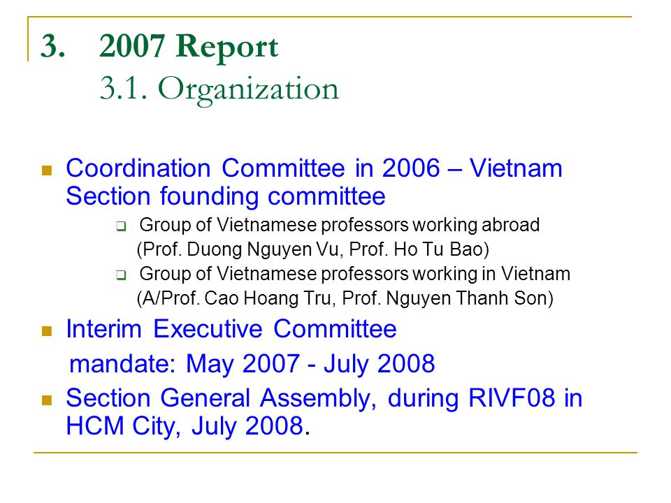 3.2007 Report 3.1. Organization Coordination Committee in 2006 – Vietnam Section founding committee  Group of Vietnamese professors working abroad (P