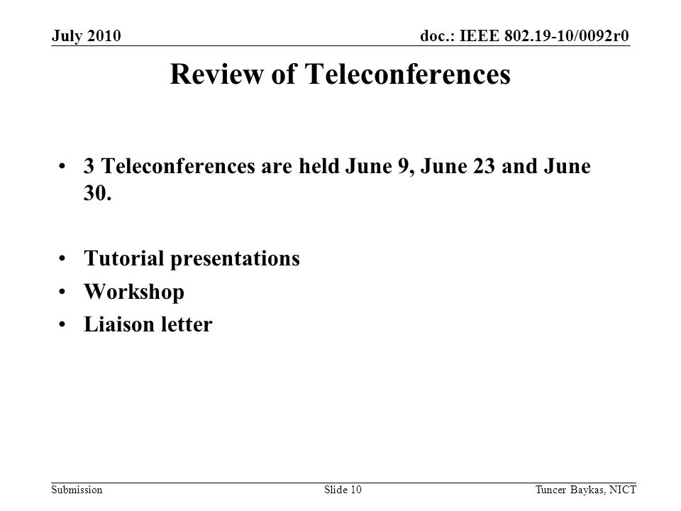 doc.: IEEE 802.19-10/0092r0 Submission Review of Teleconferences 3 Teleconferences are held June 9, June 23 and June 30.