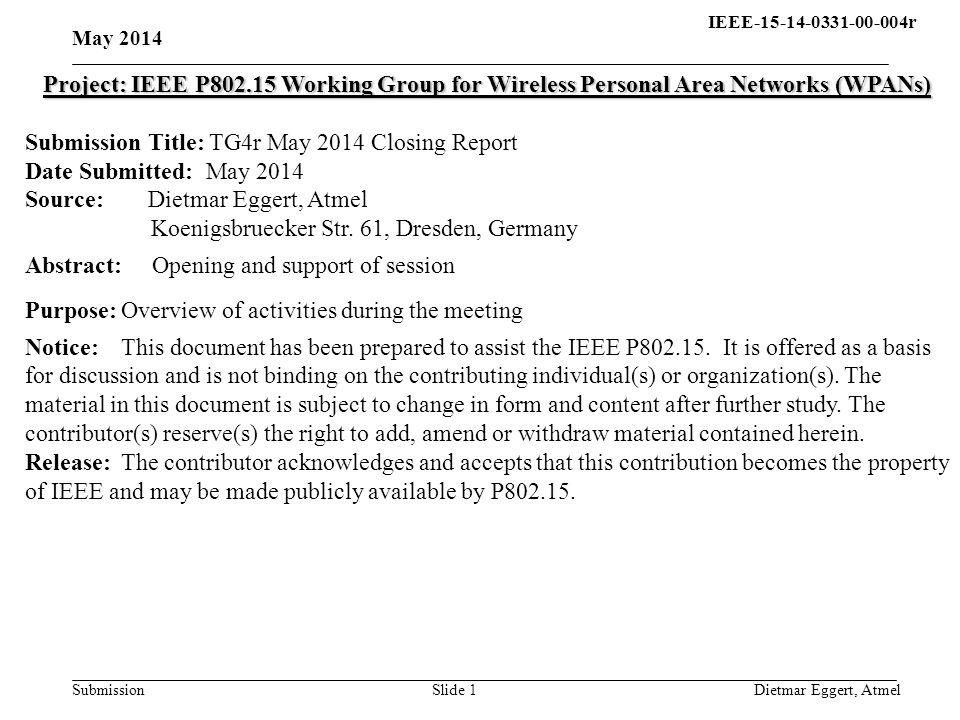 IEEE-15-14-0331-00-004r15- 13-0310-00-004q Submission May 2014 Dietmar Eggert, AtmelSlide 1 Project: IEEE P802.15 Working Group for Wireless Personal