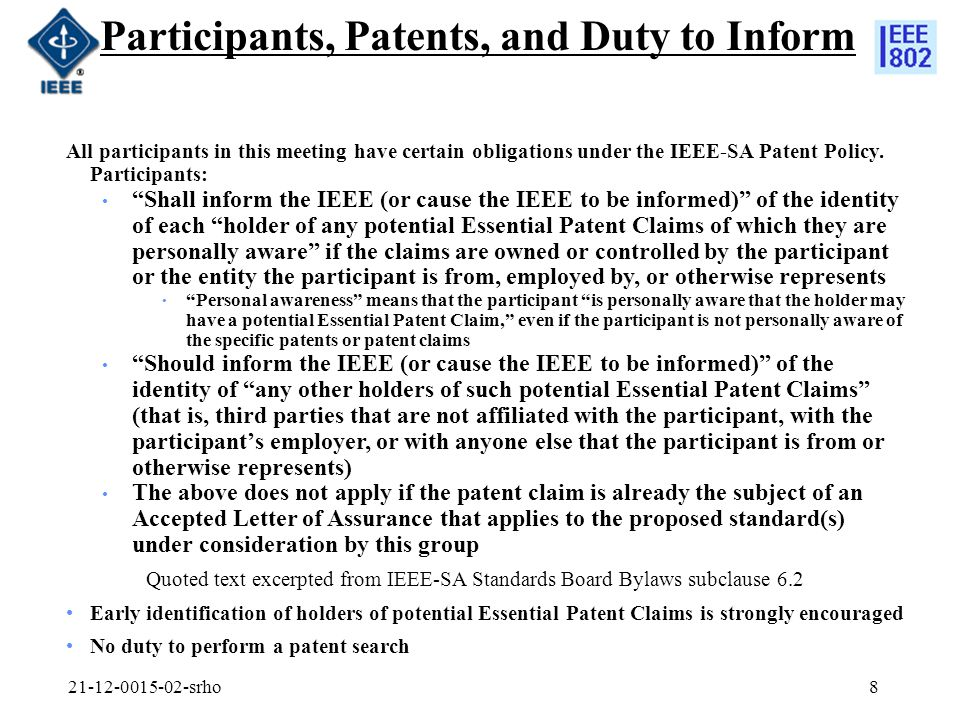 21-12-0015-02-srho9 Patent Related Links All participants should be familiar with their obligations under the IEEE-SA Policies & Procedures for standards development.