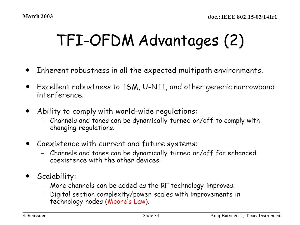 doc.: IEEE 802.15-03/141r1 Submission March 2003 Anuj Batra et al., Texas InstrumentsSlide 34 TFI-OFDM  Advantages (2)  Inherent robustness in all t