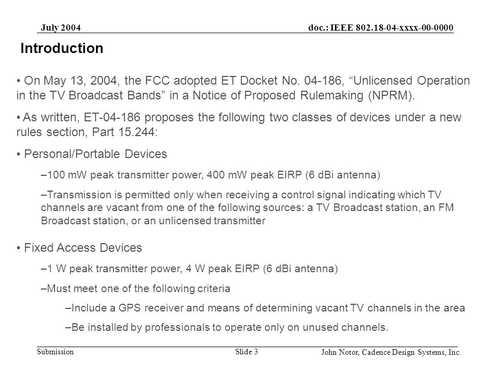 doc.: IEEE 802.18-04-xxxx-00-0000 Submission July 2004 John Notor, Cadence Design Systems, Inc.