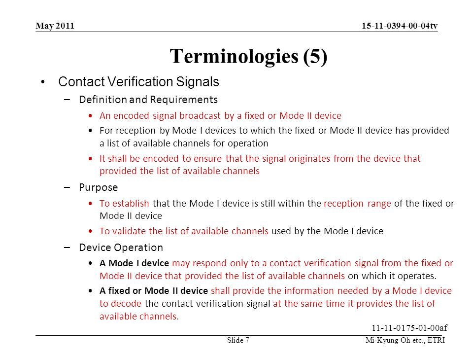 Mi-Kyung Oh etc., ETRI 15-11-0394-00-04tv Terminologies (5) Contact Verification Signals –Definition and Requirements An encoded signal broadcast by a