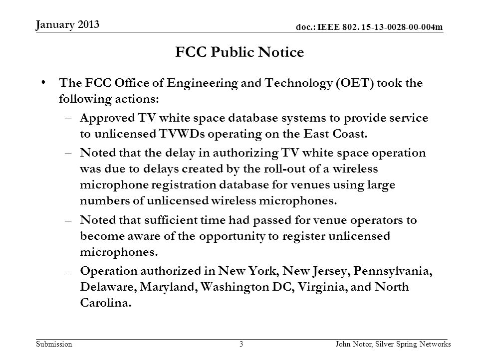 doc.: IEEE 802. 15-13-0028-00-004m Submission FCC Public Notice The FCC Office of Engineering and Technology (OET) took the following actions: –Approv