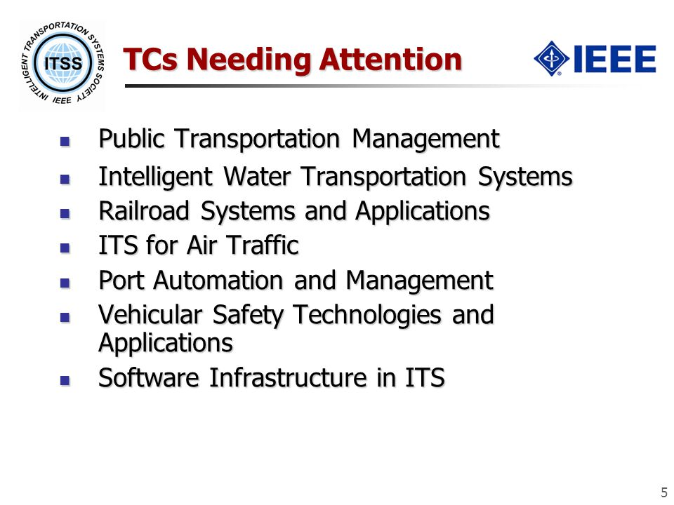 5 TCs Needing Attention Public Transportation Management Public Transportation Management Intelligent Water Transportation Systems Intelligent Water T
