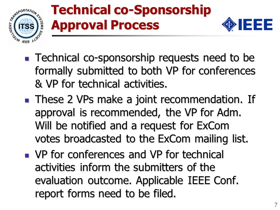 Technical co-Sponsorship Approval Process Technical co-sponsorship requests need to be formally submitted to both VP for conferences & VP for technica