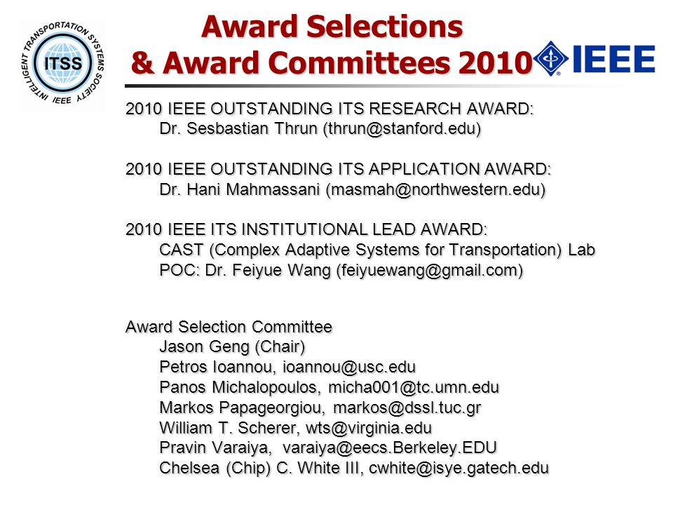 Award Selections & Award Committees 2010 1.IEEE ITSS Best Ph.D.