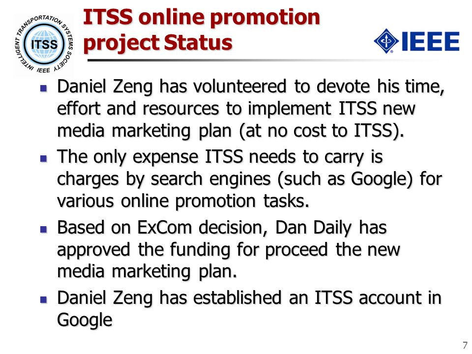 ITSS online promotion project Status Daniel Zeng has volunteered to devote his time, effort and resources to implement ITSS new media marketing plan (at no cost to ITSS).