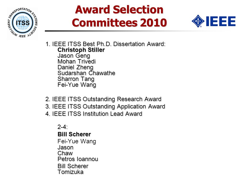 Award Selection Committees 2010 1. IEEE ITSS Best Ph.D.