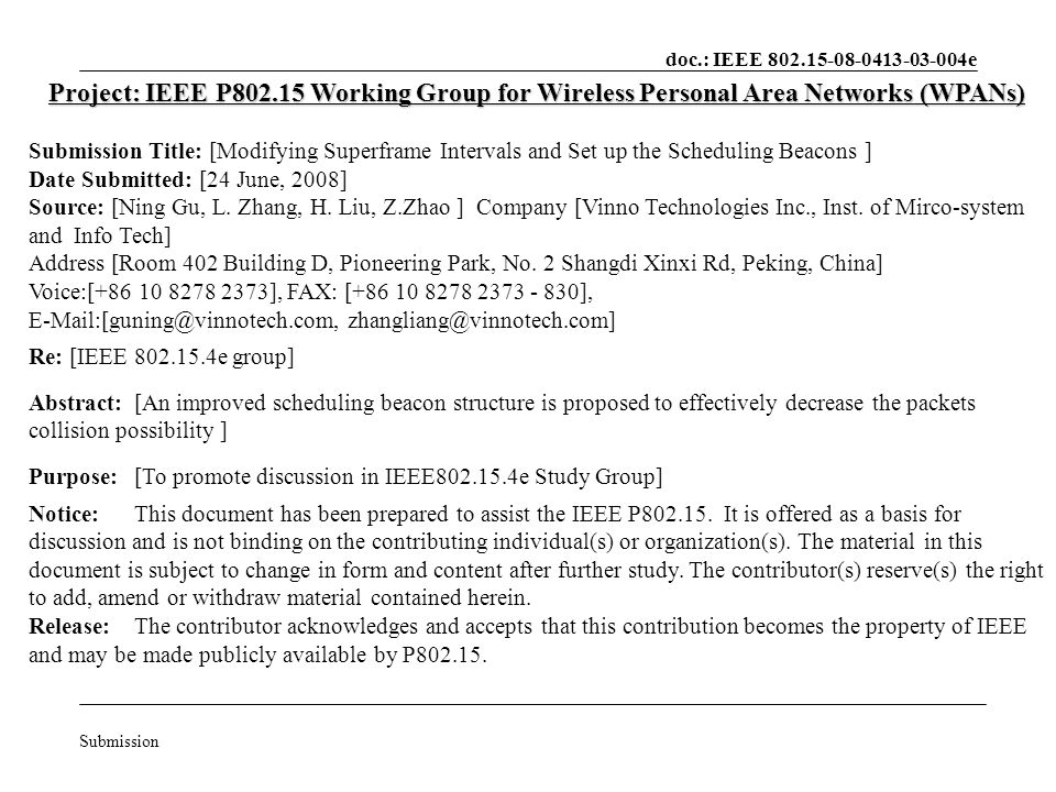 doc.: IEEE 802.15-08-0413-03-004e Submission Project: IEEE P802.15 Working Group for Wireless Personal Area Networks (WPANs) Submission Title: [Modifying Superframe Intervals and Set up the Scheduling Beacons ] Date Submitted: [24 June, 2008] Source: [Ning Gu, L.