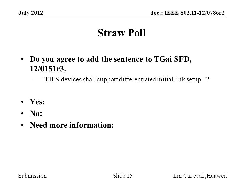doc.: IEEE 802.11-12/0786r2 Submission Straw Poll Do you agree to add the sentence to TGai SFD, 12/0151r3.