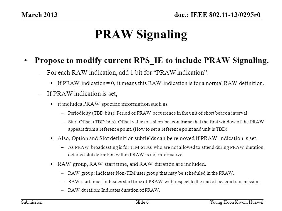 doc.: IEEE 802.11-13/0295r0 Submission PRAW Signaling Modified RPS_IE example: Slide 7Young Hoon Kwon, Huawei March 2013