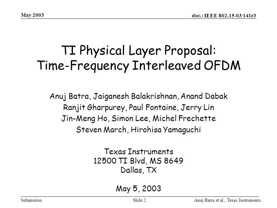 doc.: IEEE 802.15-03/141r3 Submission May 2003 Anuj Batra et al., Texas InstrumentsSlide 43 TFI-OFDM  Advantages (2)  Inherent robustness in all the expected multipath environments.