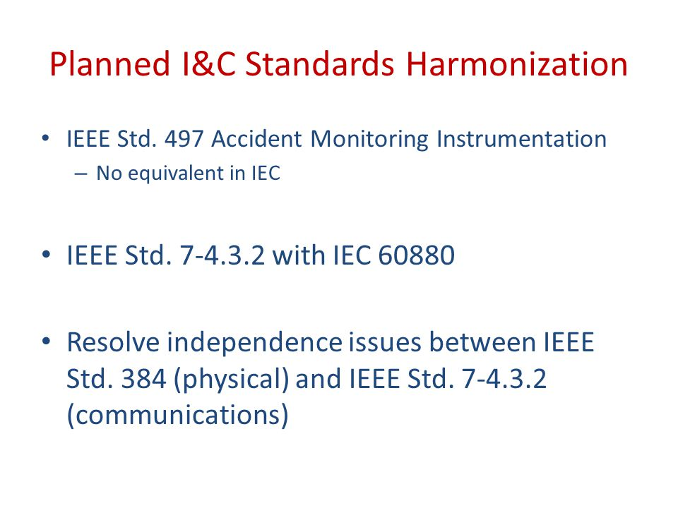 Planned I&C Standards Harmonization IEEE Std.