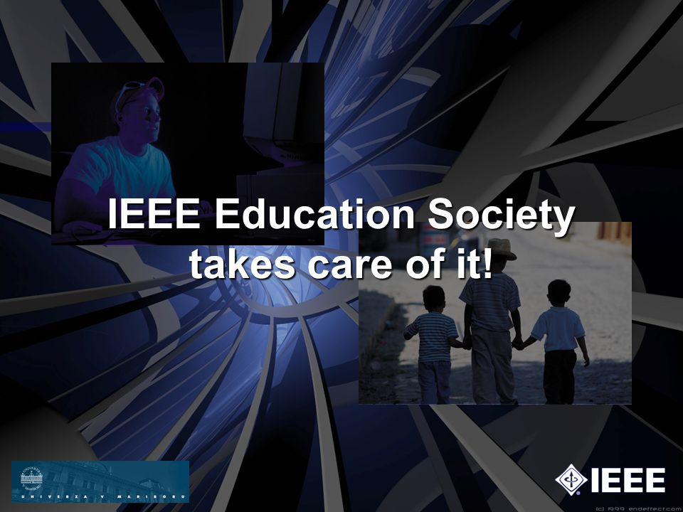 IEEE Education Society takes care of it!