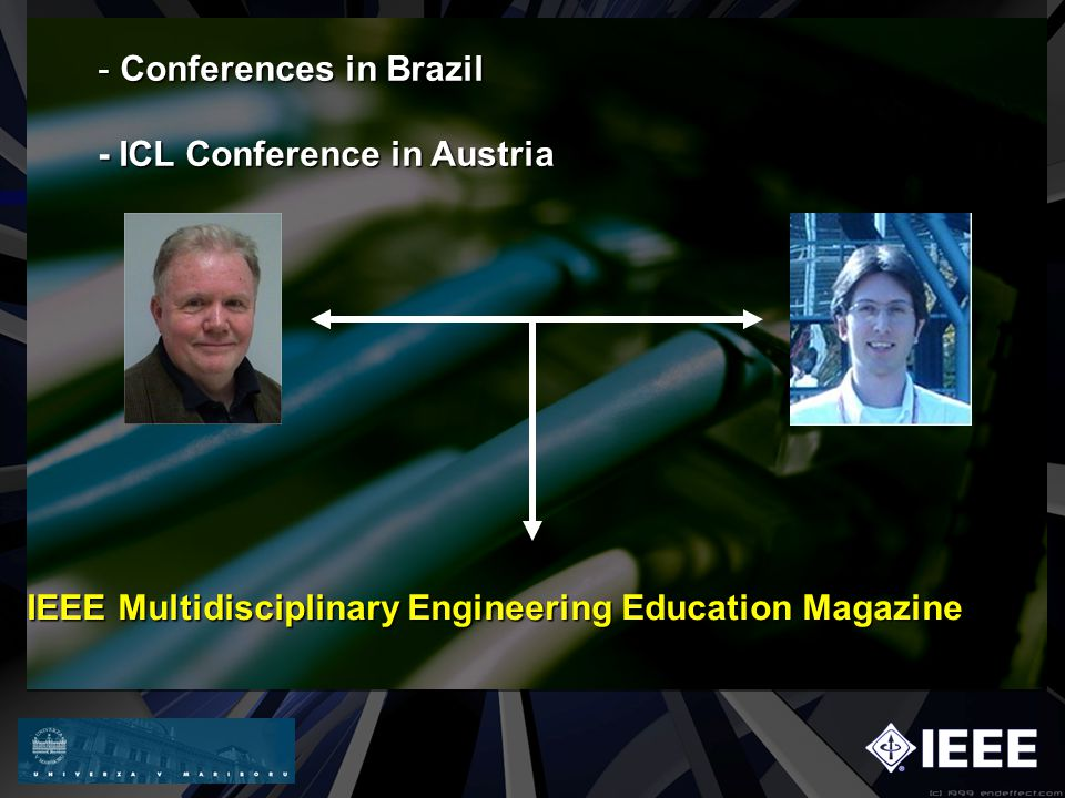 - Conferences in Brazil - ICL Conference in Austria IEEE Multidisciplinary Engineering Education Magazine