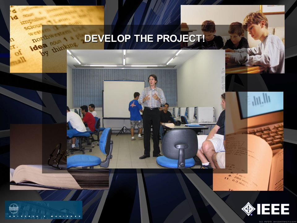 DEVELOP THE PROJECT!