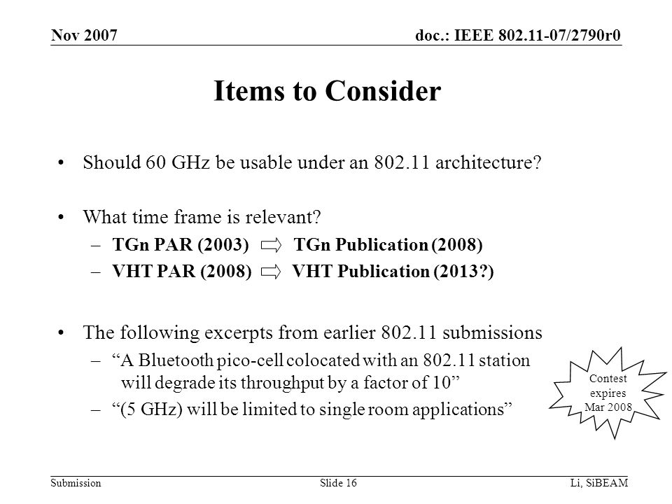 doc.: IEEE 802.11-07/2790r0 Submission Nov 2007 Li, SiBEAMSlide 16 Items to Consider Should 60 GHz be usable under an 802.11 architecture.