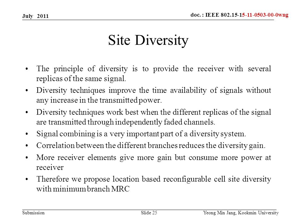 doc.: IEEE 802.15-xxxxx Submission doc. : IEEE 802.15-15-09-0549-00-0007doc. : IEEE 802.15-15-11-0503-00-0wng Site Diversity The principle of diversit
