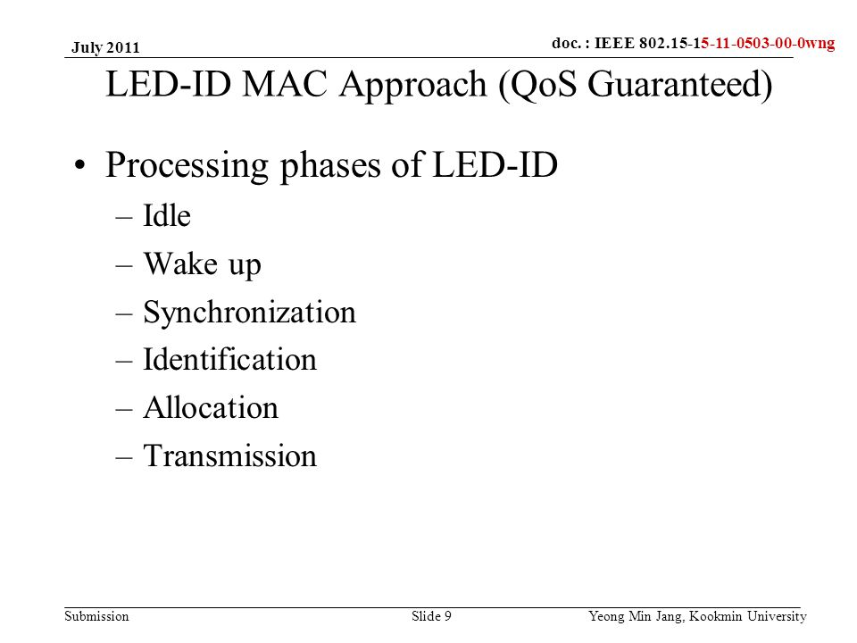 doc.: IEEE 802.15-xxxxx Submission doc. : IEEE 802.15-15-09-0549-00-0007doc. : IEEE 802.15-15-11-0503-00-0wng LED-ID MAC Approach (QoS Guaranteed) Pro