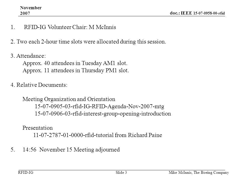 doc.: IEEE 15-07-0958-00-rfid RFID-IG November 2007 Mike McInnis, The Boeing Company Slide 3 1.