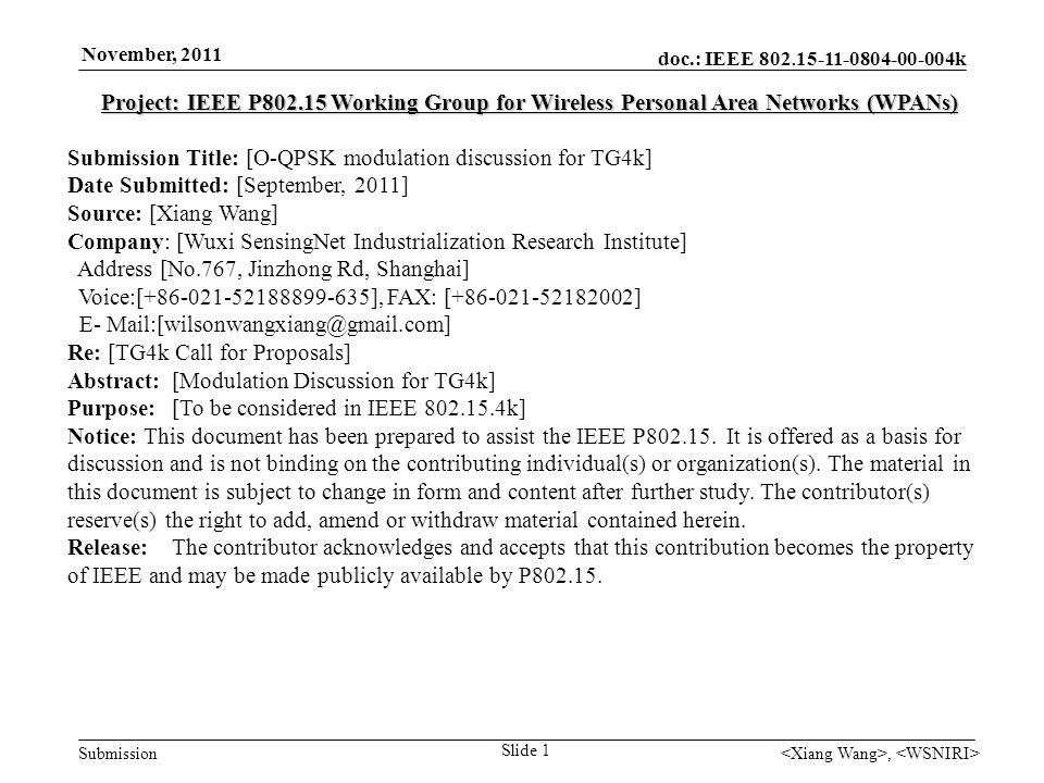 doc.: IEEE 802. 15-11-0804-00-004k Submission November, 2011, Slide 1 Project: IEEE P802.15 Working Group for Wireless Personal Area Networks (WPANs)