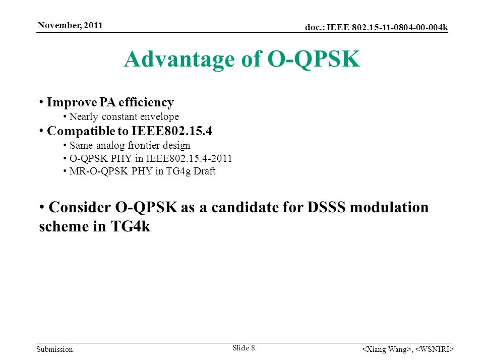 doc.: IEEE 802. 15-11-0804-00-004k Submission November, 2011, Thank you Slide 9