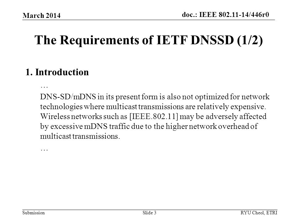 Submission doc.: IEEE 802.11-14/446r0 The Requirements of IETF DNSSD (2/2) March 2014 RYU Cheol, ETRISlide 4 2.2.