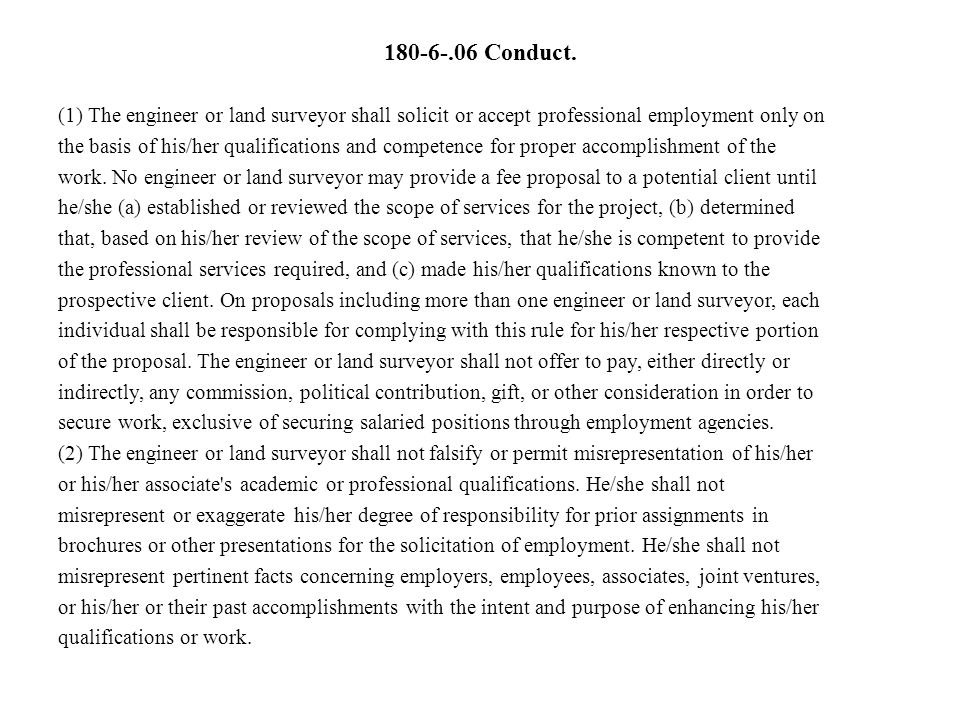 180-6-.06 Conduct. (1) The engineer or land surveyor shall solicit or accept professional employment only on the basis of his/her qualifications and c
