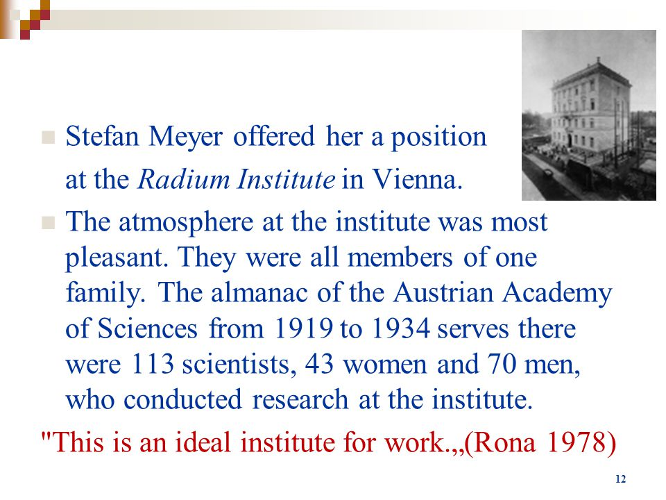 Stefan Meyer offered her a position at the Radium Institute in Vienna.