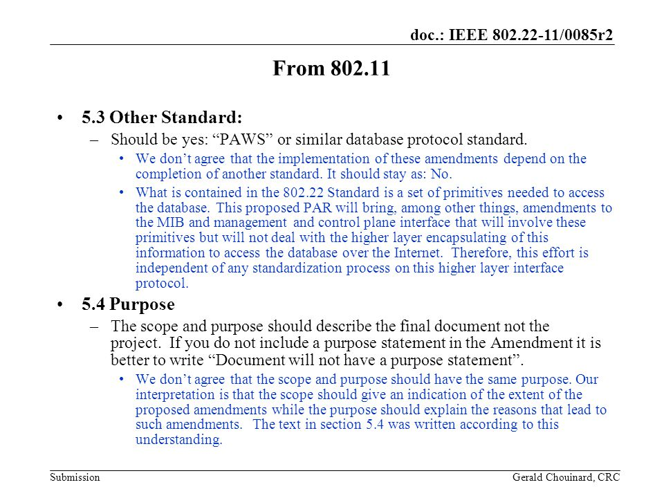 doc.: IEEE /0085r2 Submission From Other Standard: –Should be yes: PAWS or similar database protocol standard.