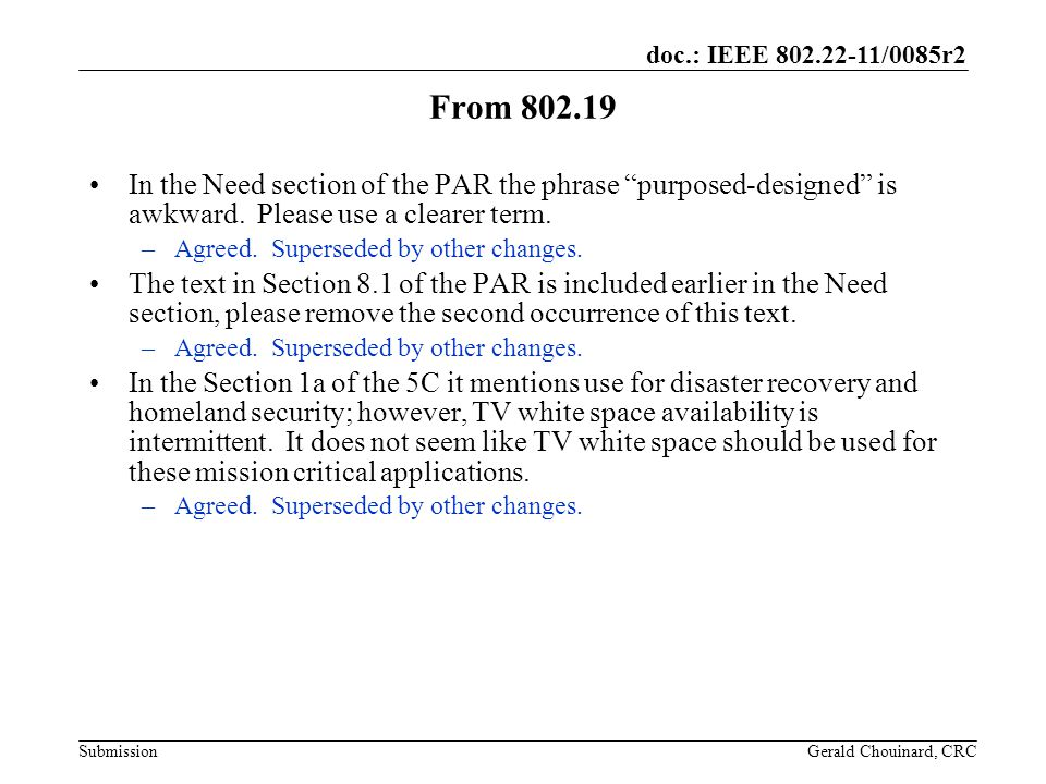 doc.: IEEE /0085r2 Submission From In the Need section of the PAR the phrase purposed-designed is awkward.