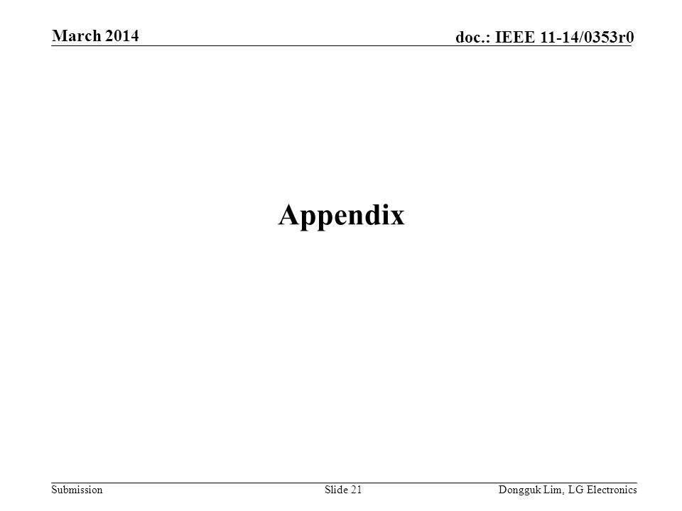Submission doc.: IEEE 11-14/0353r0 Appendix March 2014 Dongguk Lim, LG ElectronicsSlide 21