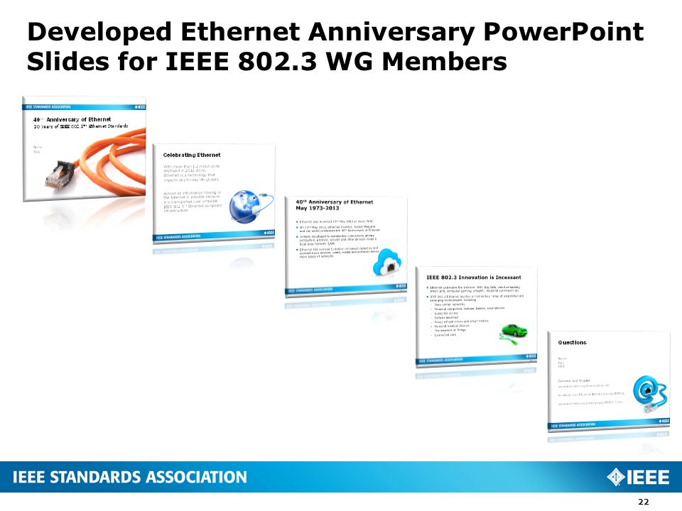 Developed Ethernet Anniversary PowerPoint Slides for IEEE WG Members 22