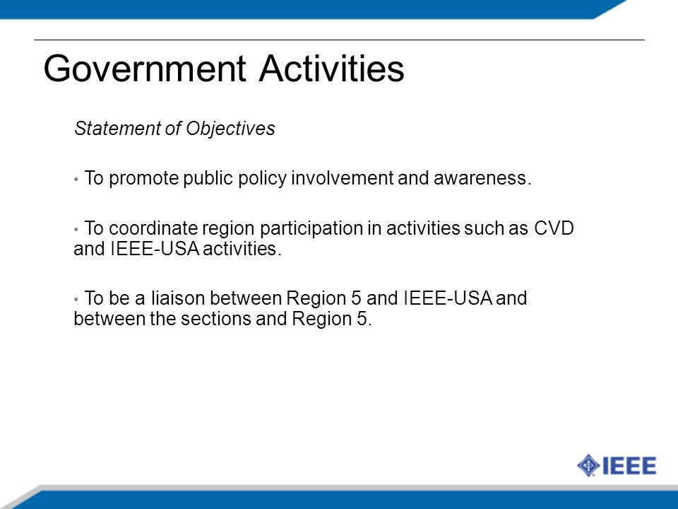Government Activities Statement of Objectives To promote public policy involvement and awareness.