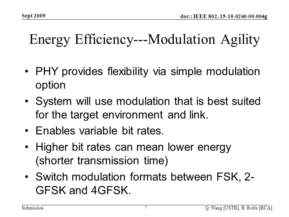 doc.: IEEE 802. 15-10-0240-00-004g Submission7 Energy Efficiency---Modulation Agility PHY provides flexibility via simple modulation option System wil