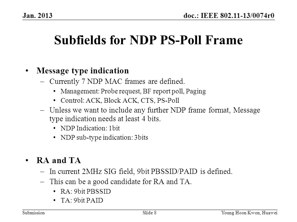 doc.: IEEE 802.11-13/0074r0 Submission Subfields for NDP PS-Poll Frame Message type indication –Currently 7 NDP MAC frames are defined.