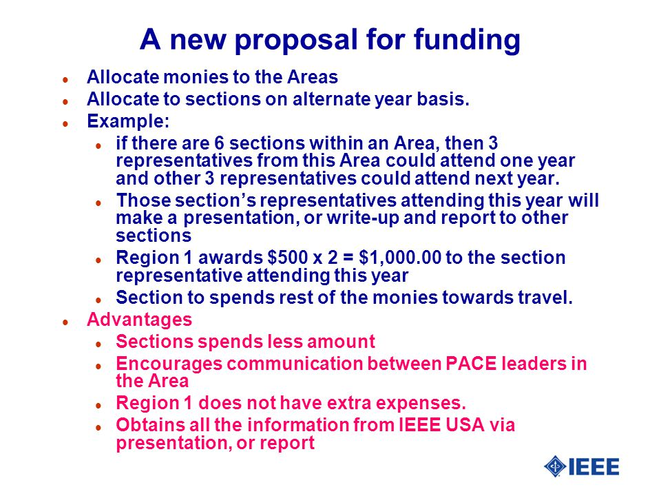 A new proposal for funding l Allocate monies to the Areas l Allocate to sections on alternate year basis.