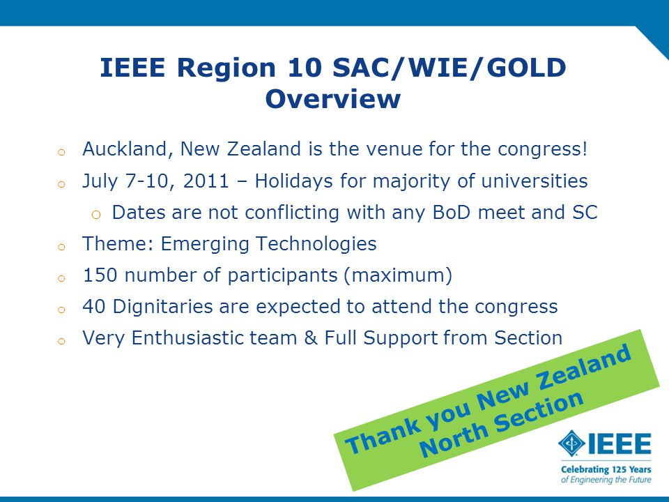 IEEE Region 10 SAC/WIE/GOLD Overview o Auckland, New Zealand is the venue for the congress.