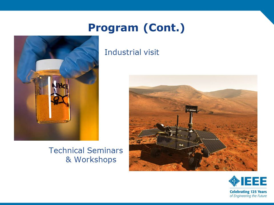Program (Cont.) Industrial visit Technical Seminars & Workshops