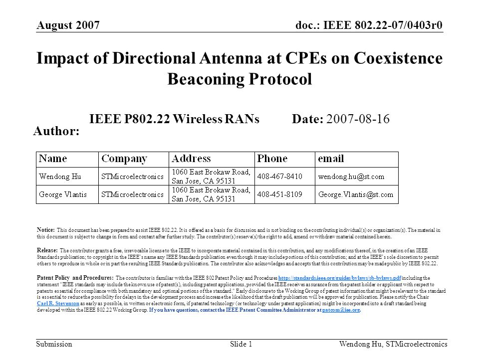 doc.: IEEE /0403r0 Submission August 2007 Wendong Hu, STMicroelectronicsSlide 1 Impact of Directional Antenna at CPEs on Coexistence Beaconing Protocol IEEE P Wireless RANs Date: Author: Notice: This document has been prepared to assist IEEE