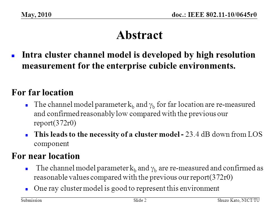 doc.: IEEE 802.11-10/0645r0 Submission Abstract Intra cluster channel model is developed by high resolution measurement for the enterprise cubicle environments.