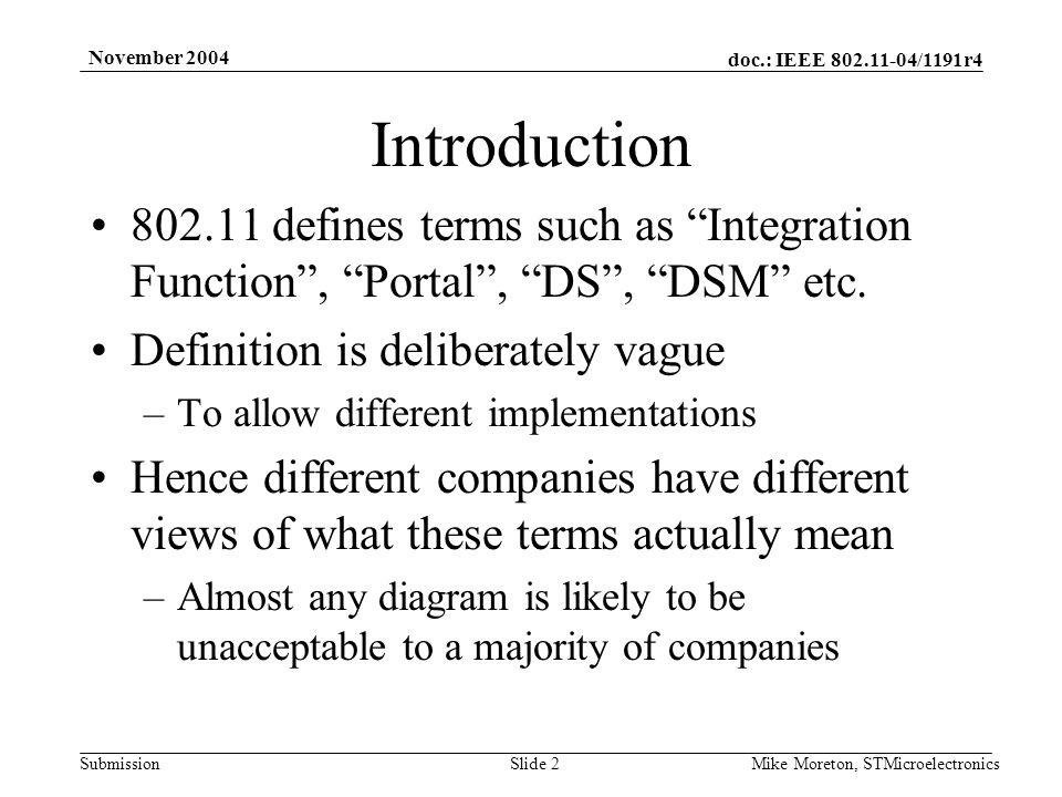 doc.: IEEE /1191r4 Submission November 2004 Mike Moreton, STMicroelectronicsSlide 2 Introduction defines terms such as Integration Function , Portal , DS , DSM etc.