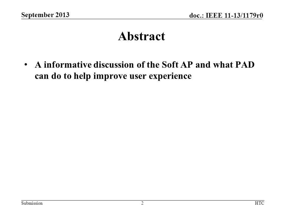 Submission doc.: IEEE 11-13/1179r0 Abstract A informative discussion of the Soft AP and what PAD can do to help improve user experience September 2013