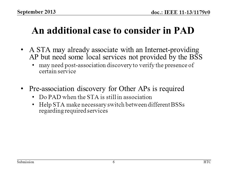 Submission doc.: IEEE 11-13/1179r0 An additional case to consider in PAD A STA may already associate with an Internet-providing AP but need some local