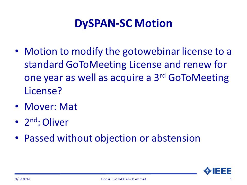 DySPAN-SC Motion Motion to modify the gotowebinar license to a standard GoToMeeting License and renew for one year as well as acquire a 3 rd GoToMeeti