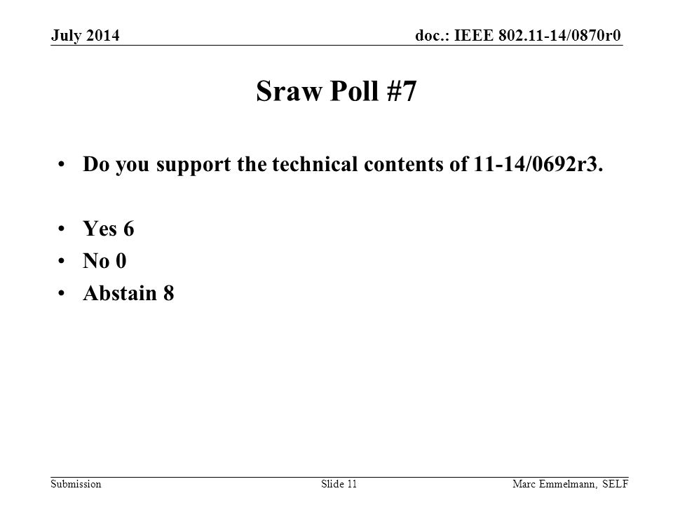 doc.: IEEE 802.11-14/0870r0 Submission Sraw Poll #7 Do you support the technical contents of 11-14/0692r3.