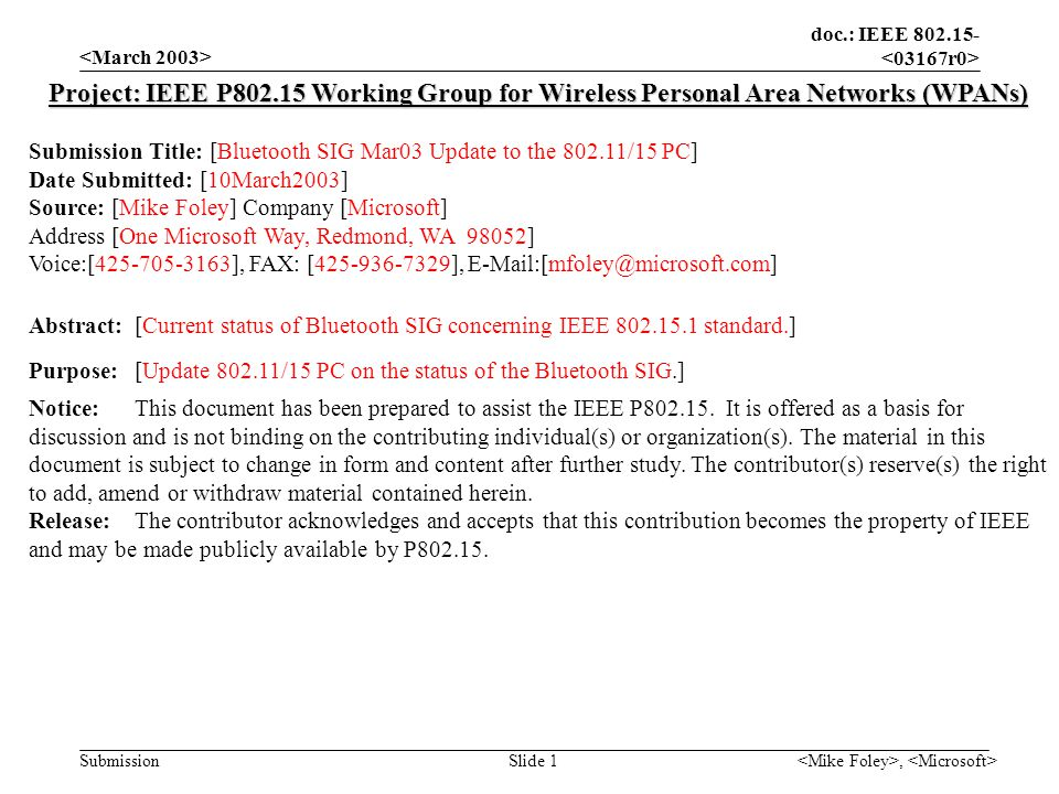doc.: IEEE 802.15- Submission, Slide 1 Project: IEEE P802.15 Working Group for Wireless Personal Area Networks (WPANs) Submission Title: [Bluetooth SI