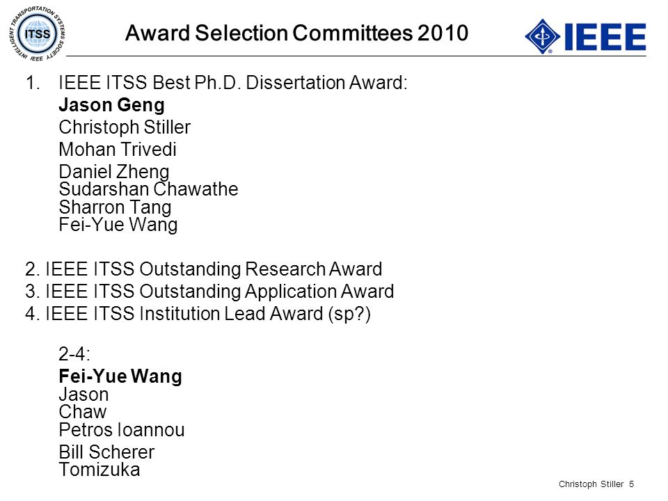 Christoph Stiller 5 Award Selection Committees 2010 1.IEEE ITSS Best Ph.D.