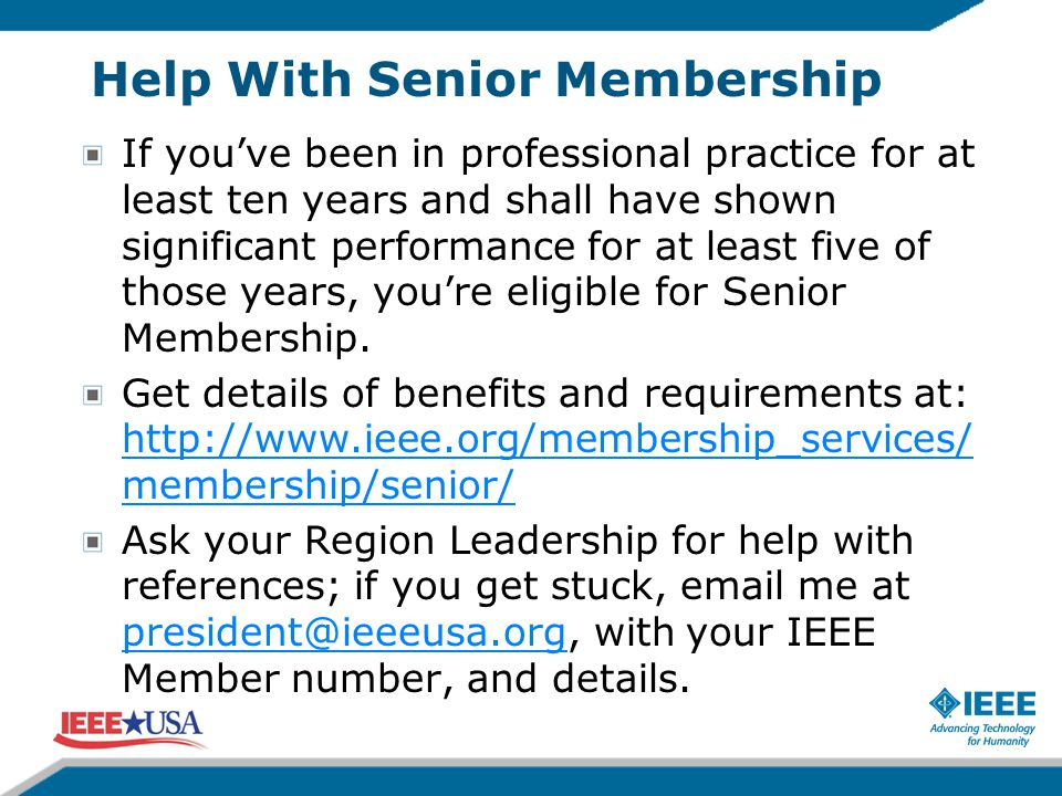 Help With Senior Membership If you've been in professional practice for at least ten years and shall have shown significant performance for at least f